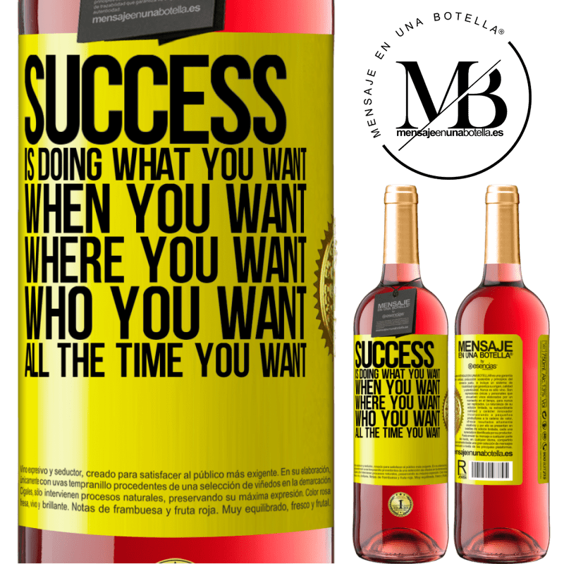24,95 € Free Shipping | Rosé Wine ROSÉ Edition Success is doing what you want, when you want, where you want, who you want, all the time you want Yellow Label. Customizable label Young wine Harvest 2020 Tempranillo