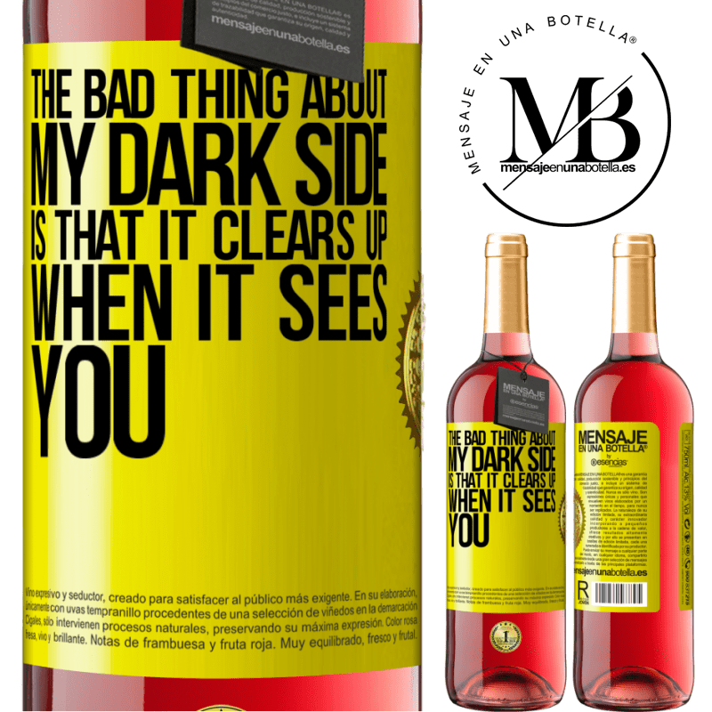 24,95 € Free Shipping   Rosé Wine ROSÉ Edition The bad thing about my dark side is that it clears up when it sees you Yellow Label. Customizable label Young wine Harvest 2020 Tempranillo