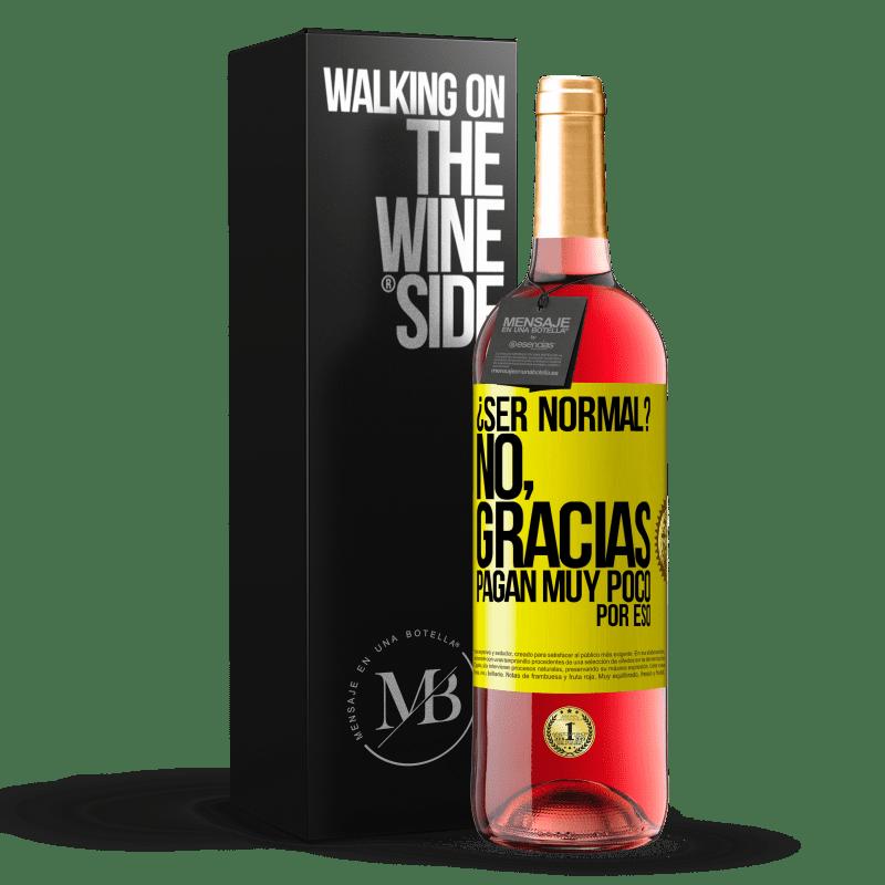 24,95 € Envoi gratuit   Vin rosé Édition ROSÉ soyez normal? Non merci. Ils paient très peu pour ça Étiquette Jaune. Étiquette personnalisable Vin jeune Récolte 2020 Tempranillo
