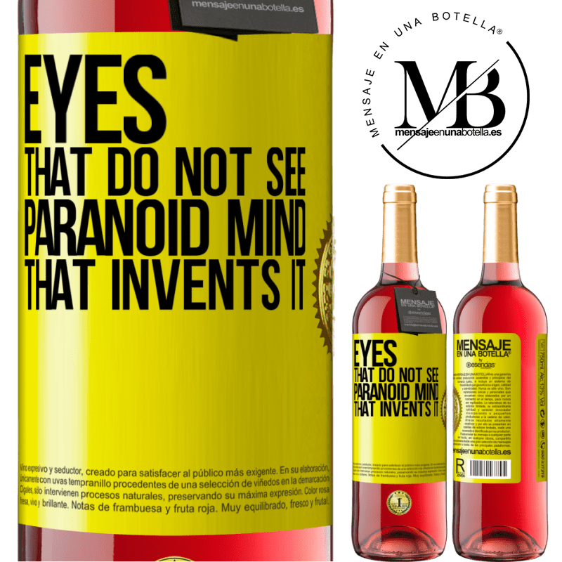 24,95 € Free Shipping | Rosé Wine ROSÉ Edition Eyes that do not see, paranoid mind that invents it Yellow Label. Customizable label Young wine Harvest 2020 Tempranillo