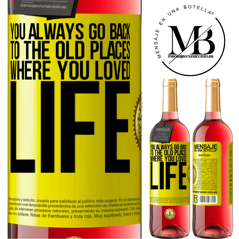 24,95 € Free Shipping   Rosé Wine ROSÉ Edition You always go back to the old places where you loved life Yellow Label. Customizable label Young wine Harvest 2020 Tempranillo