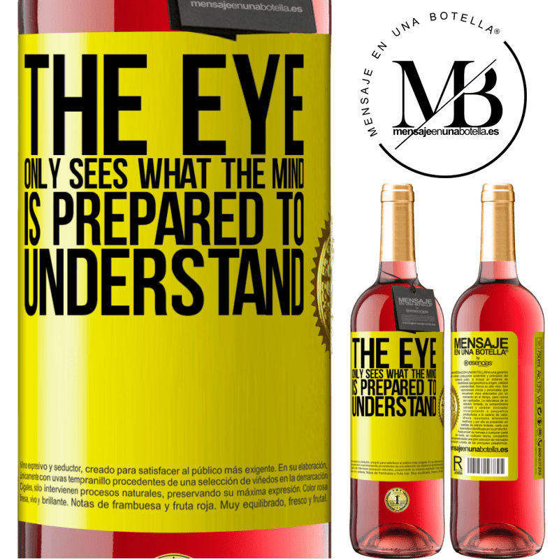 24,95 € Free Shipping | Rosé Wine ROSÉ Edition The eye only sees what the mind is prepared to understand Yellow Label. Customizable label Young wine Harvest 2020 Tempranillo