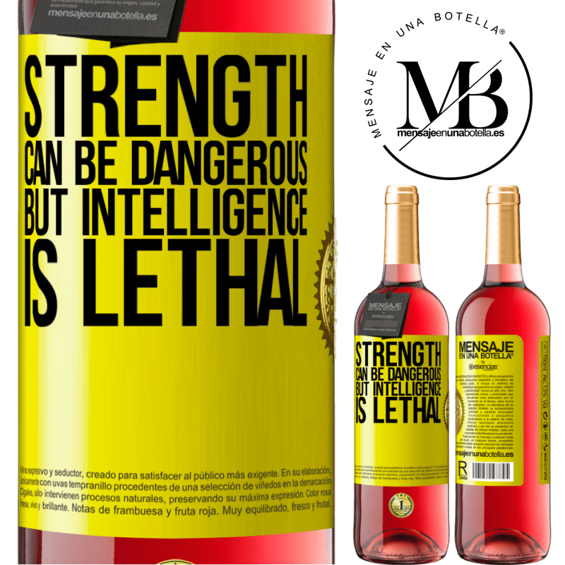 24,95 € Free Shipping | Rosé Wine ROSÉ Edition Strength can be dangerous, but intelligence is lethal Yellow Label. Customizable label Young wine Harvest 2020 Tempranillo