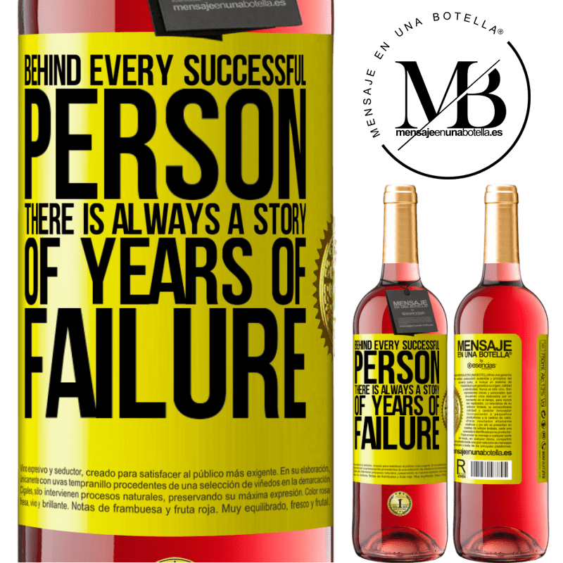 24,95 € Free Shipping | Rosé Wine ROSÉ Edition Behind every successful person, there is always a story of years of failure Yellow Label. Customizable label Young wine Harvest 2020 Tempranillo