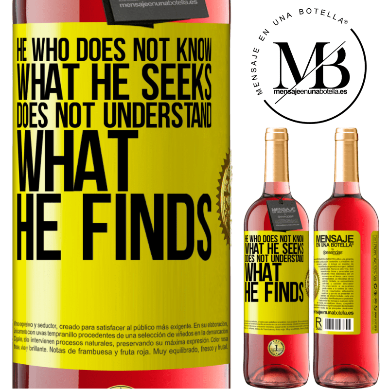 24,95 € Free Shipping | Rosé Wine ROSÉ Edition He who does not know what he seeks, does not understand what he finds Yellow Label. Customizable label Young wine Harvest 2020 Tempranillo