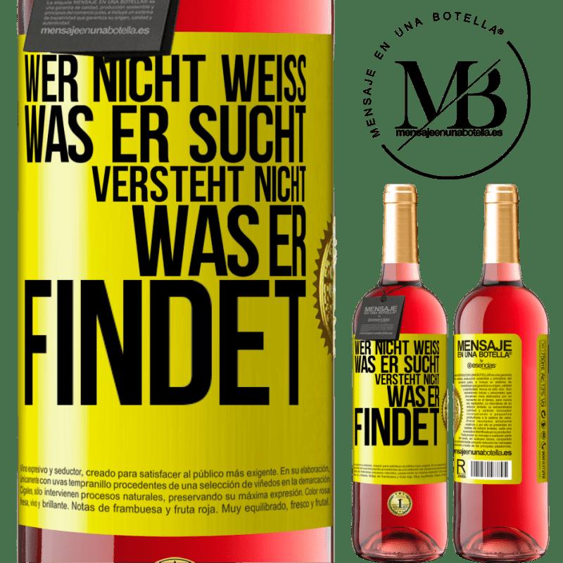 24,95 € Kostenloser Versand | Roséwein ROSÉ Ausgabe Wer nicht weiß, was er sucht, versteht nicht, was er findet Gelbes Etikett. Anpassbares Etikett Junger Wein Ernte 2020 Tempranillo