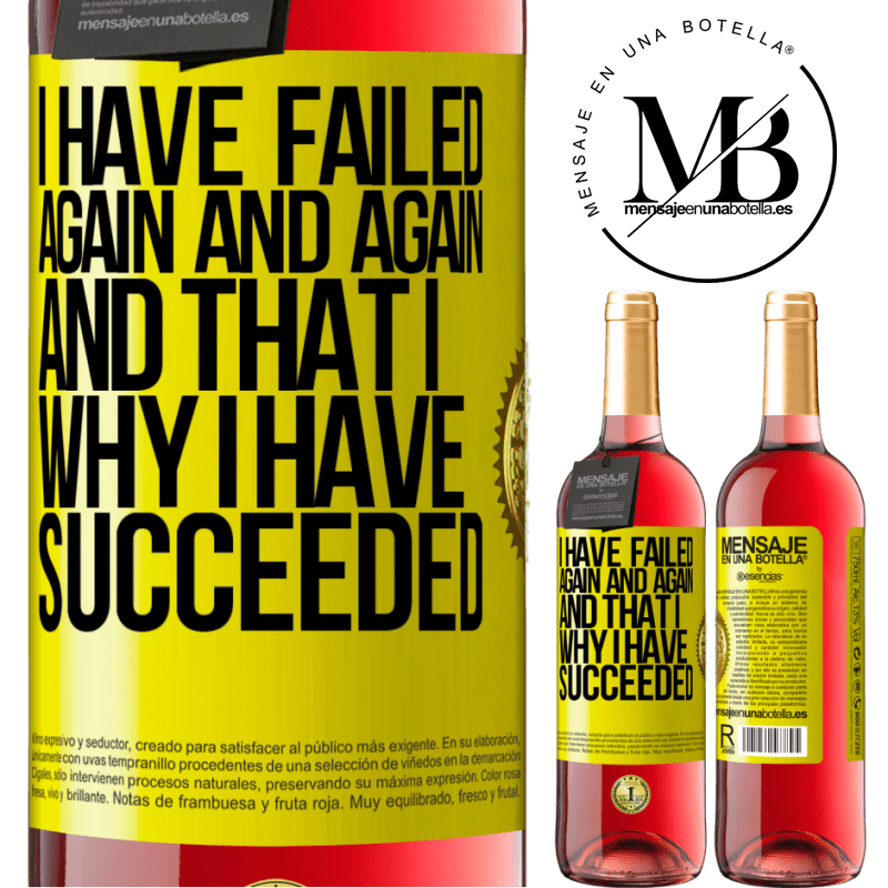 24,95 € Free Shipping | Rosé Wine ROSÉ Edition I have failed again and again, and that is why I have succeeded Yellow Label. Customizable label Young wine Harvest 2020 Tempranillo