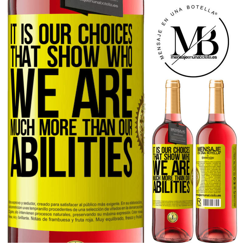24,95 € Free Shipping   Rosé Wine ROSÉ Edition It is our choices that show who we are, much more than our abilities Yellow Label. Customizable label Young wine Harvest 2020 Tempranillo