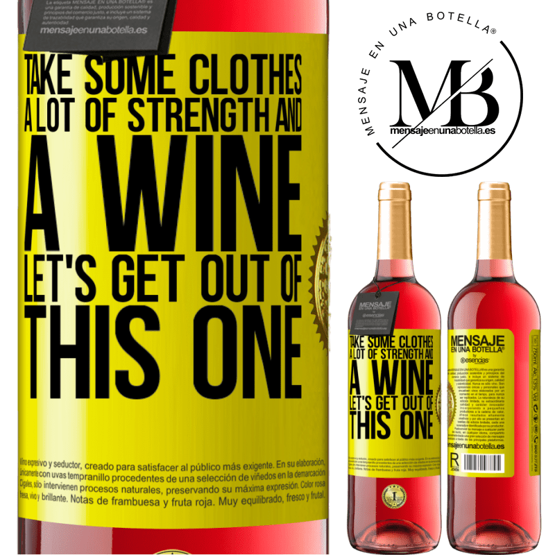 24,95 € Free Shipping | Rosé Wine ROSÉ Edition Take some clothes, a lot of strength and a wine. Let's get out of this one Yellow Label. Customizable label Young wine Harvest 2020 Tempranillo
