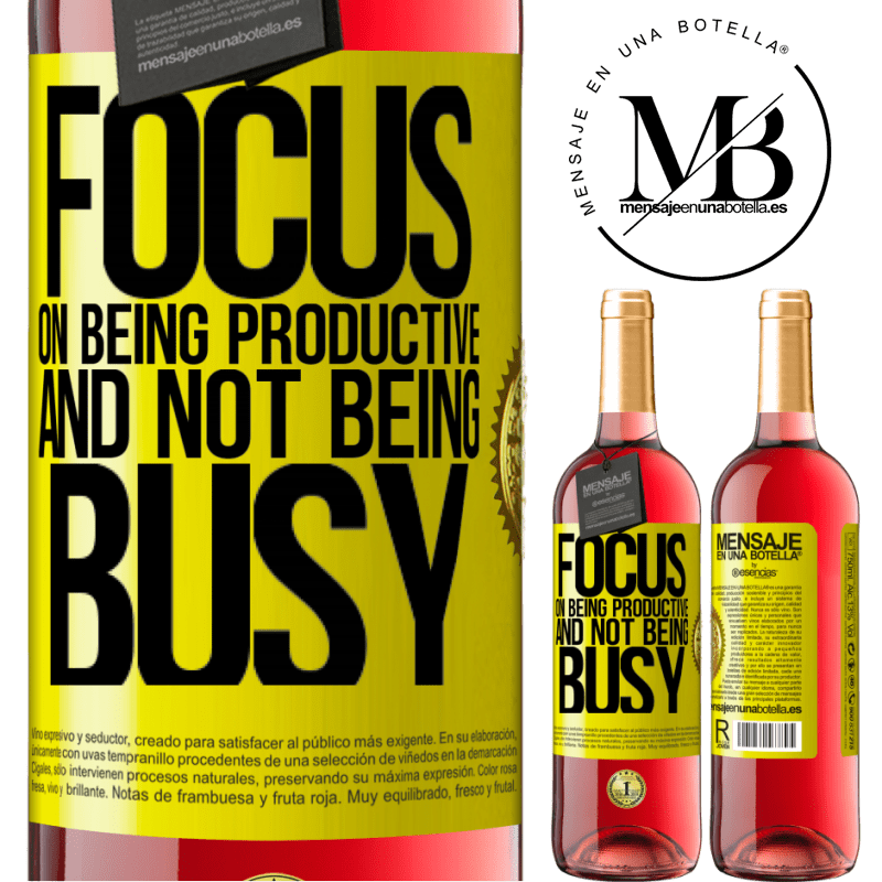 24,95 € Free Shipping   Rosé Wine ROSÉ Edition Focus on being productive and not being busy Yellow Label. Customizable label Young wine Harvest 2020 Tempranillo