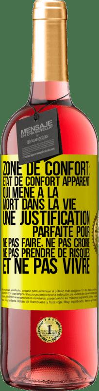 «Zone de confort: état de confort apparent qui mène à la mort dans la vie. Une justification parfaite pour ne pas faire, ne» Édition ROSÉ