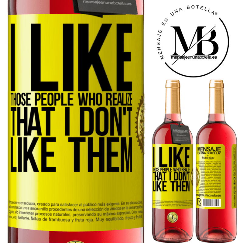 24,95 € Free Shipping | Rosé Wine ROSÉ Edition I like those people who realize that I like them Yellow Label. Customizable label Young wine Harvest 2020 Tempranillo