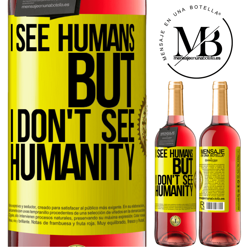 24,95 € Free Shipping | Rosé Wine ROSÉ Edition I see humans, but I don't see humanity Yellow Label. Customizable label Young wine Harvest 2020 Tempranillo