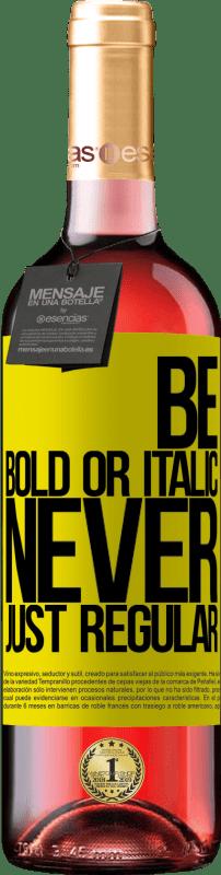 24,95 € Envoi gratuit | Vin rosé Édition ROSÉ Be bold or italic, never just regular Étiquette Jaune. Étiquette personnalisable Vin jeune Récolte 2020 Tempranillo
