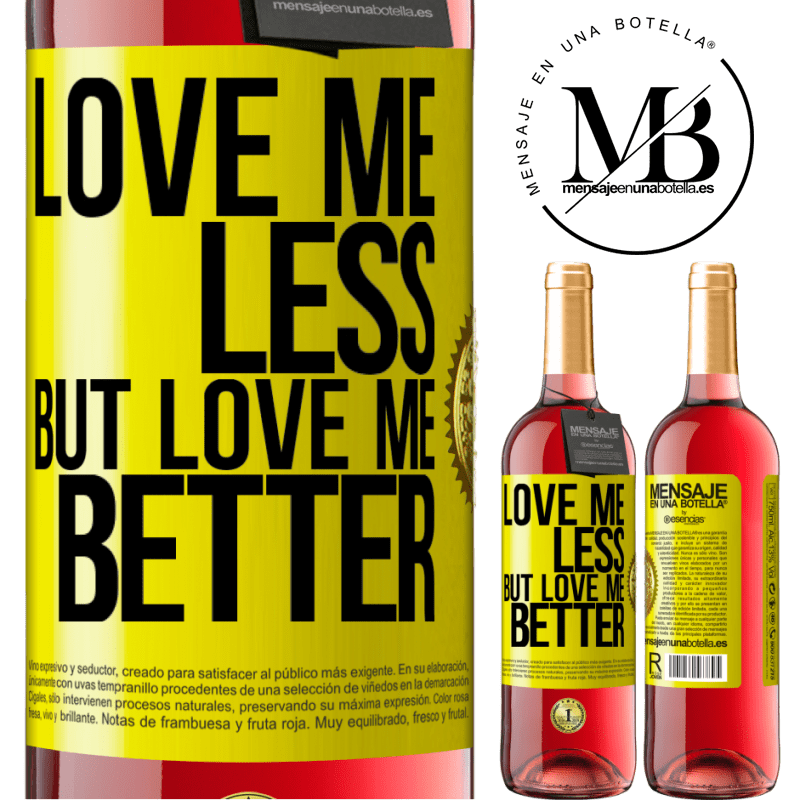 24,95 € Free Shipping   Rosé Wine ROSÉ Edition Love me less, but love me better Yellow Label. Customizable label Young wine Harvest 2020 Tempranillo