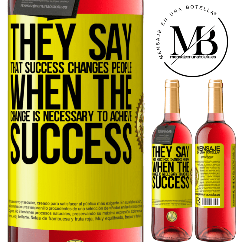 24,95 € Free Shipping | Rosé Wine ROSÉ Edition They say that success changes people, when it is change that is necessary to achieve success Yellow Label. Customizable label Young wine Harvest 2020 Tempranillo