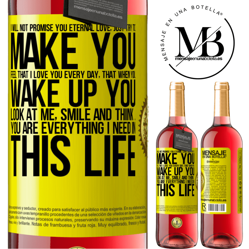 24,95 € Free Shipping | Rosé Wine ROSÉ Edition I will not promise you eternal love, just try to make you feel that I love you every day, that when you wake up you look at Yellow Label. Customizable label Young wine Harvest 2020 Tempranillo