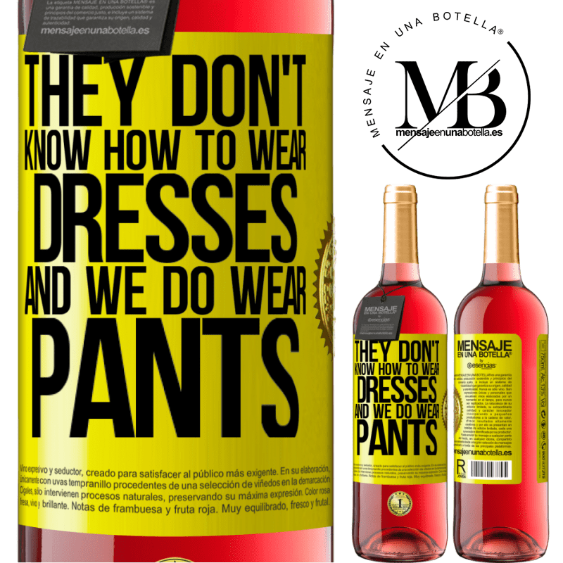 24,95 € Free Shipping | Rosé Wine ROSÉ Edition They don't know how to wear dresses and we do wear pants Yellow Label. Customizable label Young wine Harvest 2020 Tempranillo