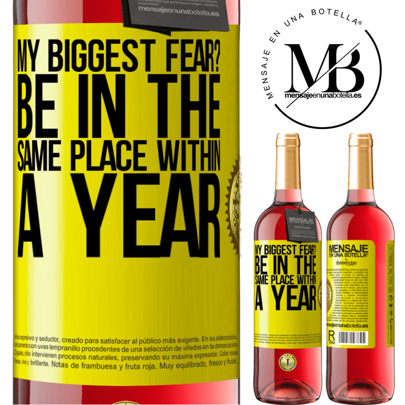 24,95 € Free Shipping | Rosé Wine ROSÉ Edition my biggest fear? Be in the same place within a year Yellow Label. Customizable label Young wine Harvest 2020 Tempranillo