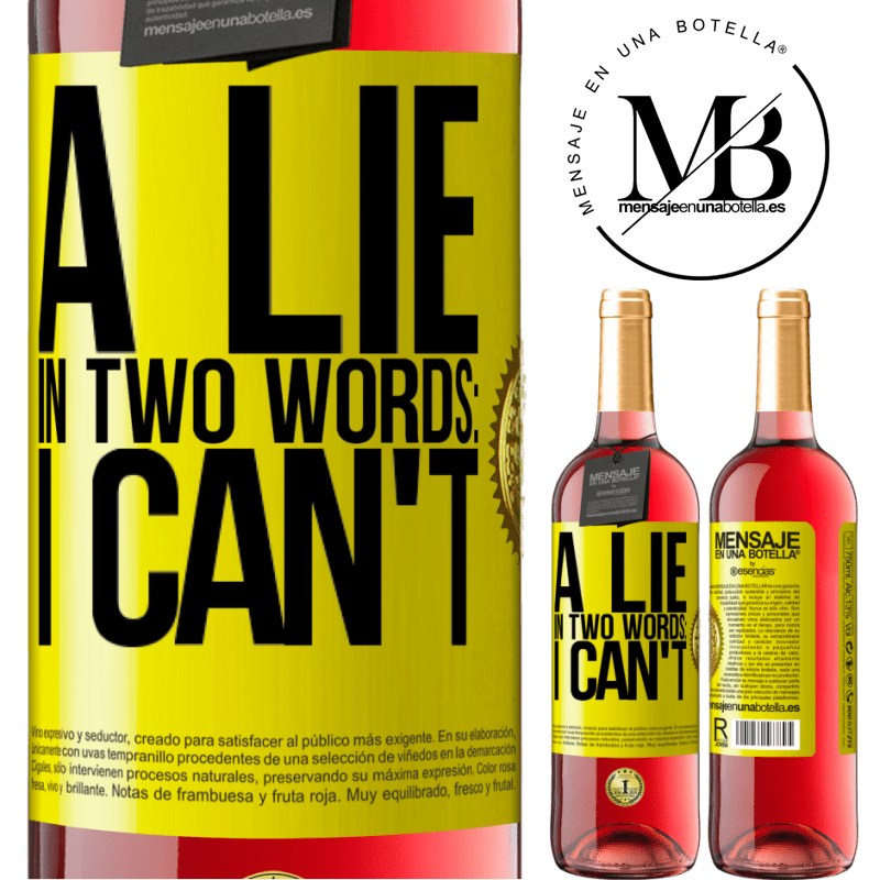 24,95 € Free Shipping   Rosé Wine ROSÉ Edition A lie in two words: I can't Yellow Label. Customizable label Young wine Harvest 2020 Tempranillo