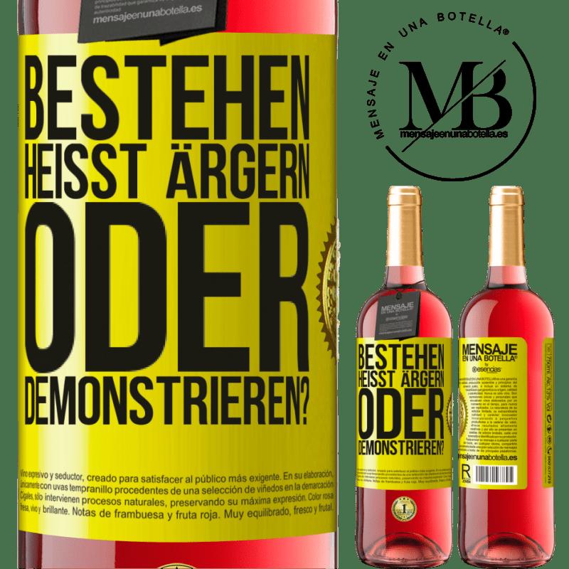 24,95 € Kostenloser Versand   Roséwein ROSÉ Ausgabe bestehen heißt ärgern oder demonstrieren? Gelbes Etikett. Anpassbares Etikett Junger Wein Ernte 2020 Tempranillo
