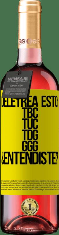 24,95 € Envoi gratuit   Vin rosé Édition ROSÉ Deletrea esto: TBC, TUC, TDG, GGG. ¿Entendiste? Étiquette Jaune. Étiquette personnalisable Vin jeune Récolte 2020 Tempranillo