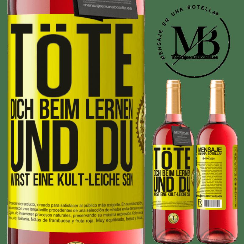 24,95 € Kostenloser Versand | Roséwein ROSÉ Ausgabe Töte dich beim Lernen und du wirst eine Kult-Leiche sein Gelbes Etikett. Anpassbares Etikett Junger Wein Ernte 2020 Tempranillo