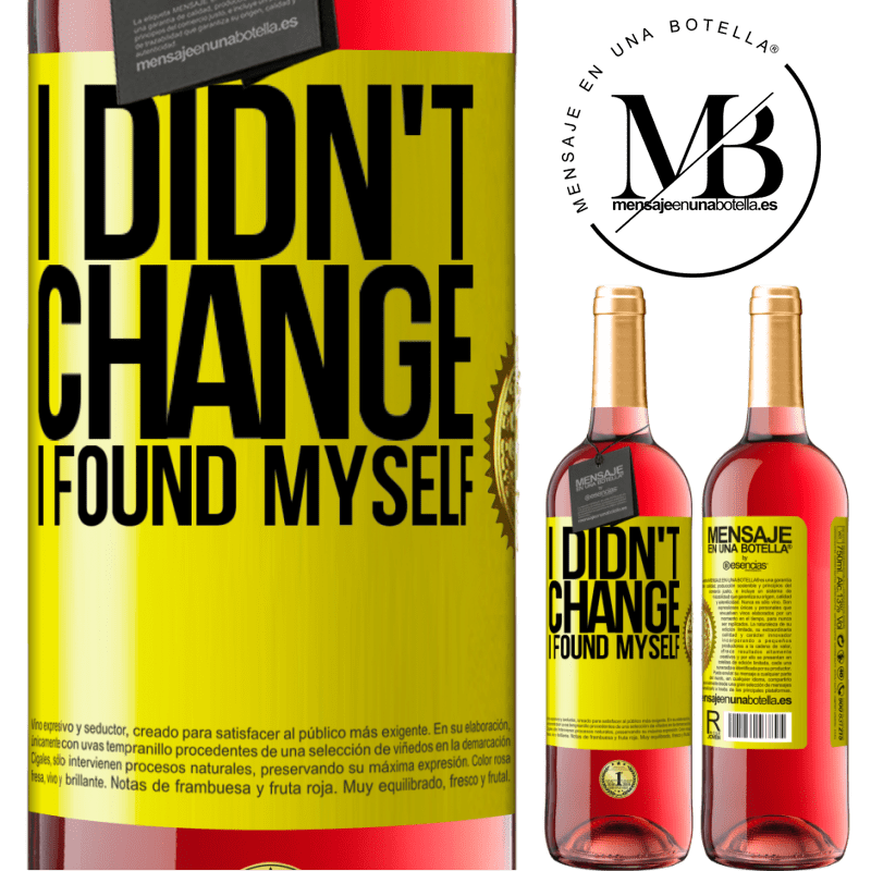 24,95 € Free Shipping | Rosé Wine ROSÉ Edition Do not change. I found myself Yellow Label. Customizable label Young wine Harvest 2020 Tempranillo
