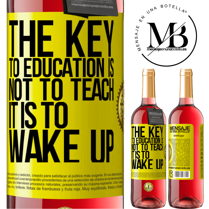24,95 € Free Shipping   Rosé Wine ROSÉ Edition The key to education is not to teach, it is to wake up Yellow Label. Customizable label Young wine Harvest 2020 Tempranillo