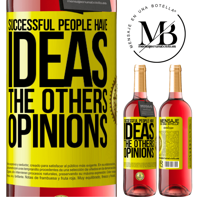 24,95 € Free Shipping | Rosé Wine ROSÉ Edition Successful people have ideas. The others ... opinions Yellow Label. Customizable label Young wine Harvest 2020 Tempranillo