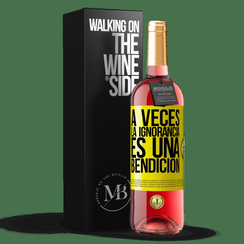 24,95 € Envoi gratuit | Vin rosé Édition ROSÉ Parfois, l'ignorance est une bénédiction Étiquette Jaune. Étiquette personnalisable Vin jeune Récolte 2020 Tempranillo
