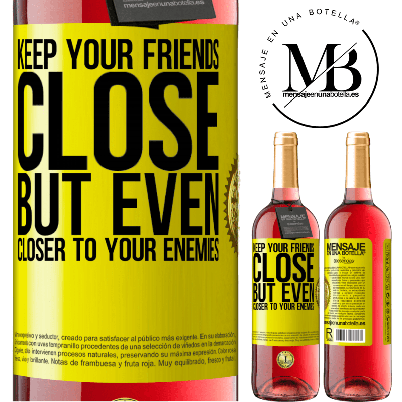 24,95 € Free Shipping   Rosé Wine ROSÉ Edition Keep your friends close, but even closer to your enemies Yellow Label. Customizable label Young wine Harvest 2020 Tempranillo