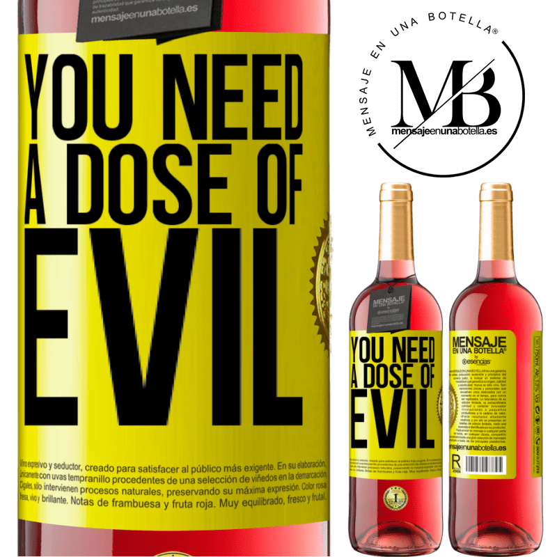 24,95 € Free Shipping | Rosé Wine ROSÉ Edition You need a dose of evil Yellow Label. Customizable label Young wine Harvest 2020 Tempranillo