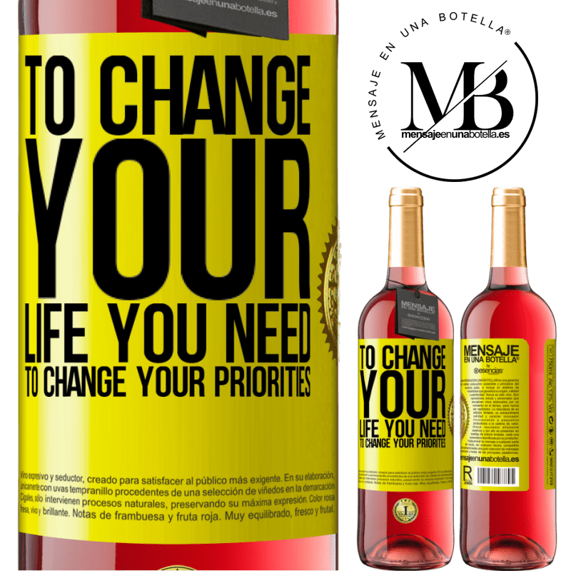 24,95 € Free Shipping | Rosé Wine ROSÉ Edition To change your life you need to change your priorities Yellow Label. Customizable label Young wine Harvest 2020 Tempranillo