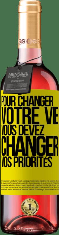 24,95 € Envoi gratuit | Vin rosé Édition ROSÉ Pour changer votre vie, vous devez changer vos priorités Étiquette Jaune. Étiquette personnalisable Vin jeune Récolte 2020 Tempranillo