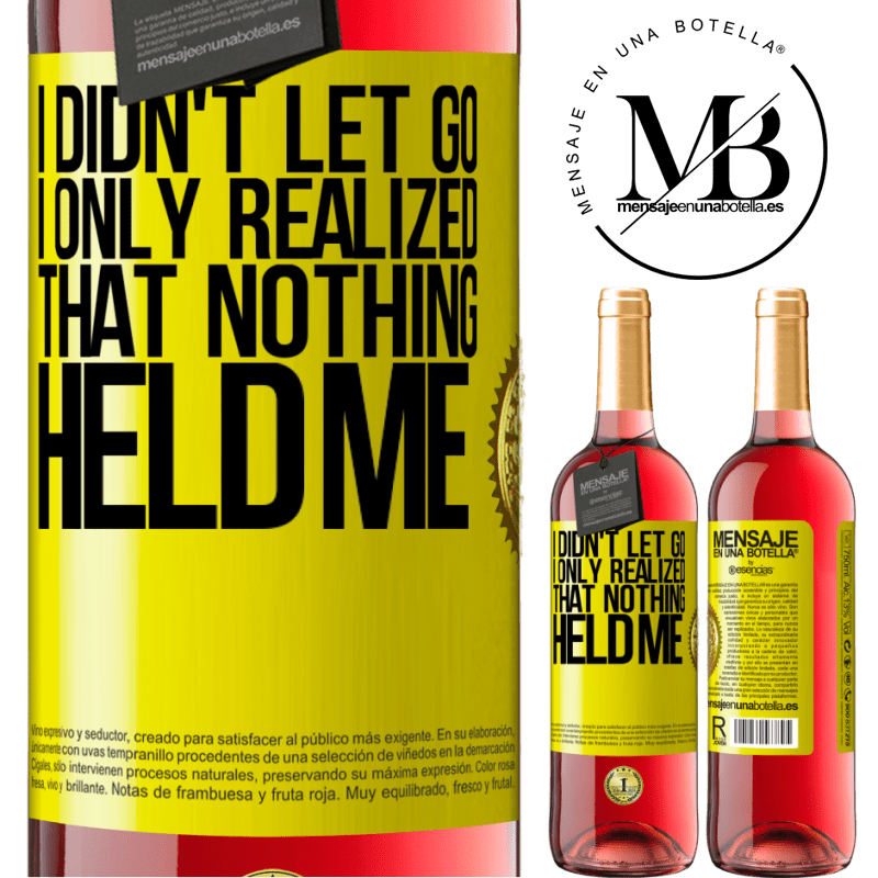 24,95 € Free Shipping | Rosé Wine ROSÉ Edition I didn't let go, I only realized that nothing held me Yellow Label. Customizable label Young wine Harvest 2020 Tempranillo