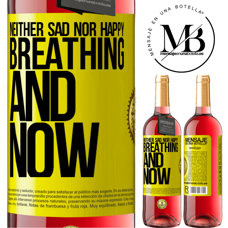 24,95 € Free Shipping | Rosé Wine ROSÉ Edition Neither sad nor happy. Breathing and now Yellow Label. Customizable label Young wine Harvest 2020 Tempranillo
