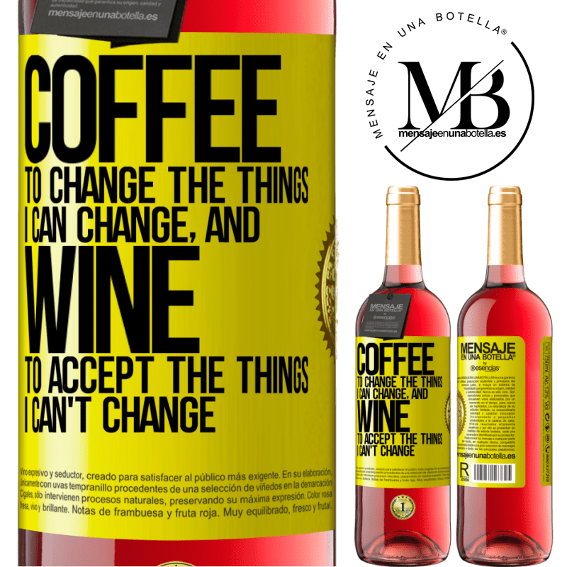 24,95 € Free Shipping | Rosé Wine ROSÉ Edition COFFEE to change the things I can change, and WINE to accept the things I can't change Yellow Label. Customizable label Young wine Harvest 2020 Tempranillo