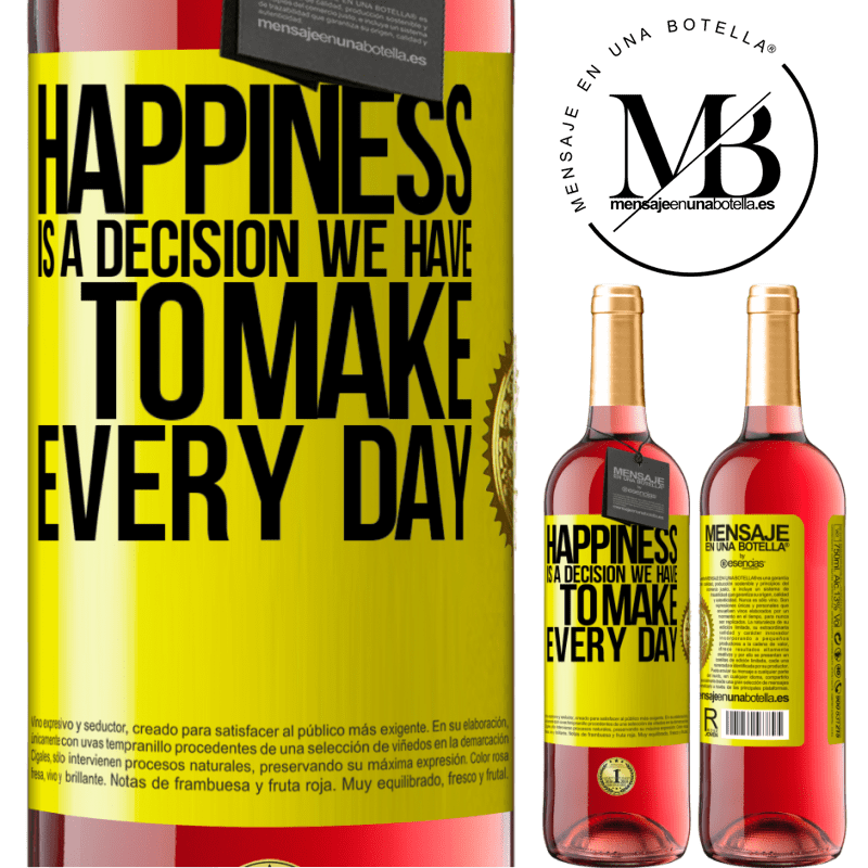 24,95 € Free Shipping | Rosé Wine ROSÉ Edition Happiness is a decision we have to make every day Yellow Label. Customizable label Young wine Harvest 2020 Tempranillo
