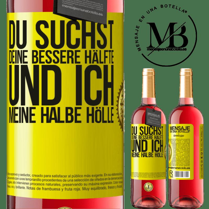 24,95 € Kostenloser Versand | Roséwein ROSÉ Ausgabe Du suchst deine bessere Hälfte und ich, meine halbe Hölle Gelbes Etikett. Anpassbares Etikett Junger Wein Ernte 2020 Tempranillo