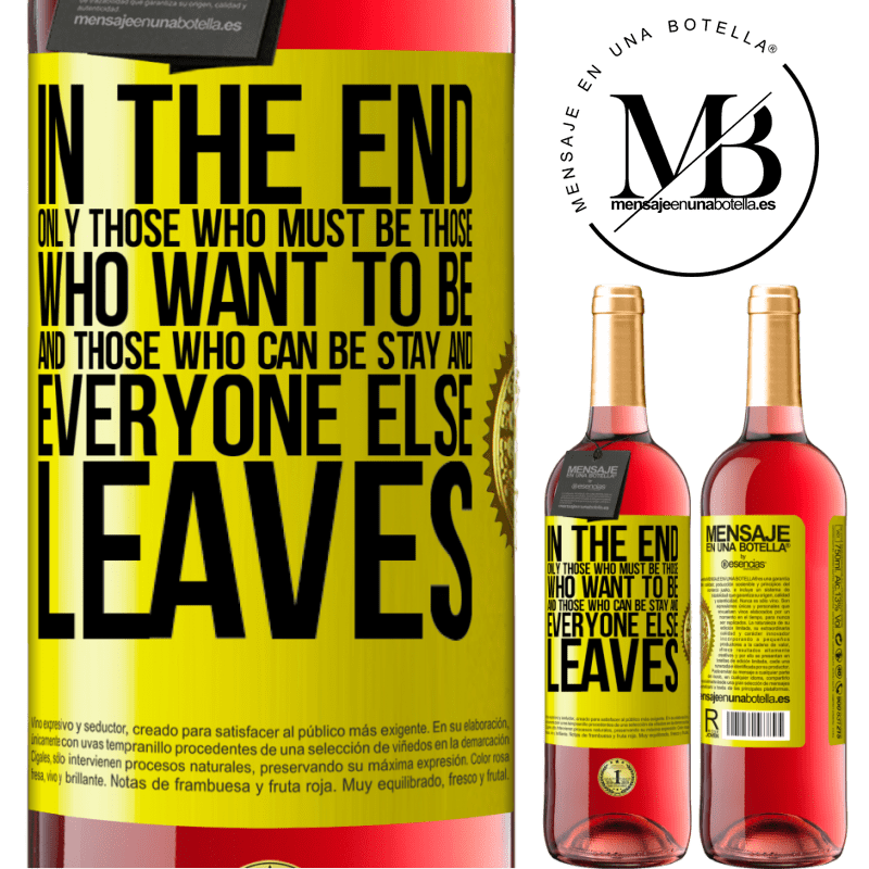 24,95 € Free Shipping | Rosé Wine ROSÉ Edition In the end, only those who must be, those who want to be and those who can be stay. And everyone else leaves Yellow Label. Customizable label Young wine Harvest 2020 Tempranillo