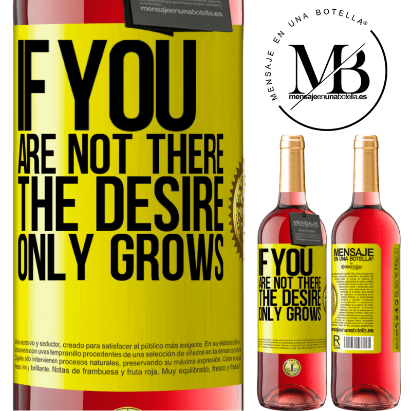 24,95 € Free Shipping   Rosé Wine ROSÉ Edition If you are not there, the desire only grows Yellow Label. Customizable label Young wine Harvest 2020 Tempranillo