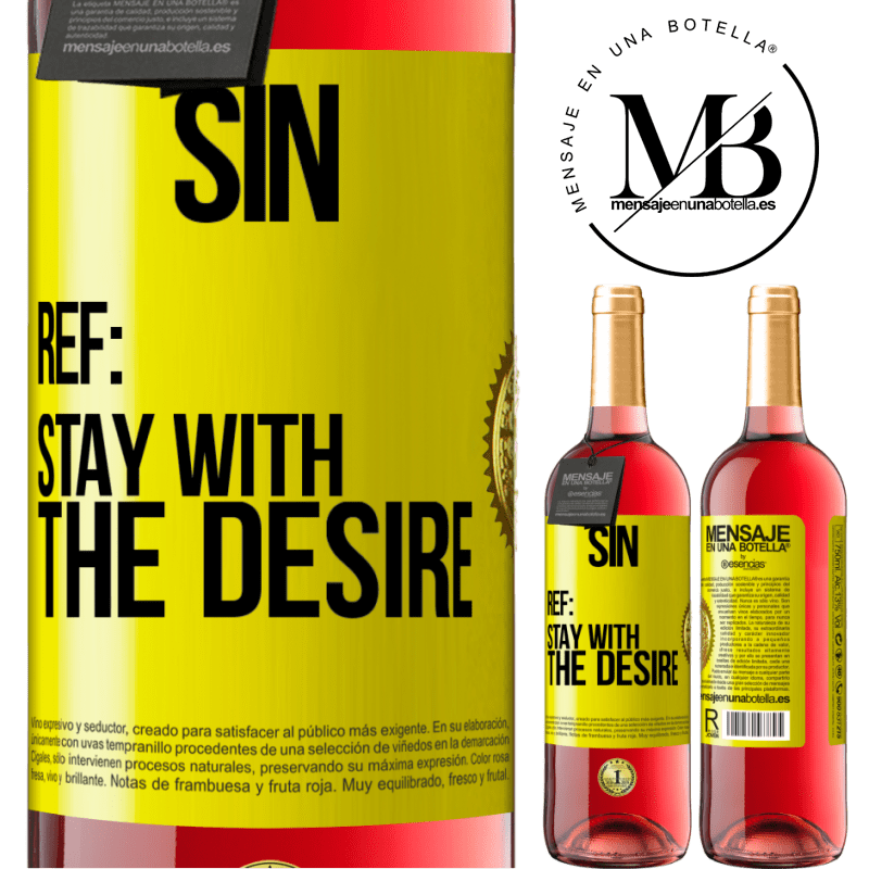 24,95 € Free Shipping | Rosé Wine ROSÉ Edition Sin. Ref: stay with the desire Yellow Label. Customizable label Young wine Harvest 2020 Tempranillo