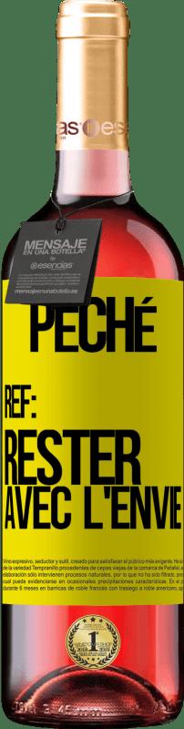 24,95 € Envoi gratuit   Vin rosé Édition ROSÉ Péché Ref: rester avec l'envie Étiquette Jaune. Étiquette personnalisable Vin jeune Récolte 2020 Tempranillo