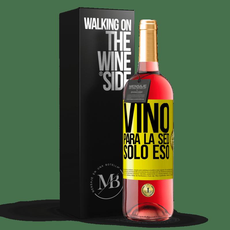 24,95 € Envoi gratuit | Vin rosé Édition ROSÉ Il est venu de soif. Seulement ça Étiquette Jaune. Étiquette personnalisable Vin jeune Récolte 2020 Tempranillo