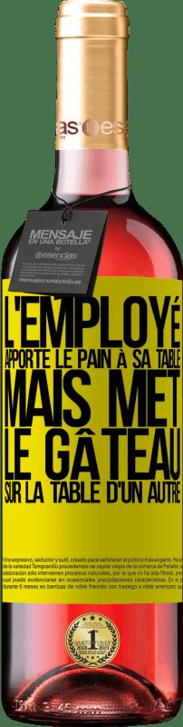24,95 € Envoi gratuit   Vin rosé Édition ROSÉ L'employé apporte le pain à sa table, mais met le gâteau sur la table d'un autre Étiquette Jaune. Étiquette personnalisable Vin jeune Récolte 2020 Tempranillo