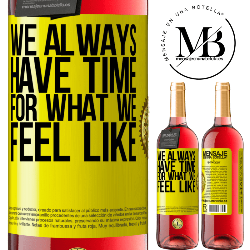 24,95 € Free Shipping | Rosé Wine ROSÉ Edition We always have time for what we feel like Yellow Label. Customizable label Young wine Harvest 2020 Tempranillo