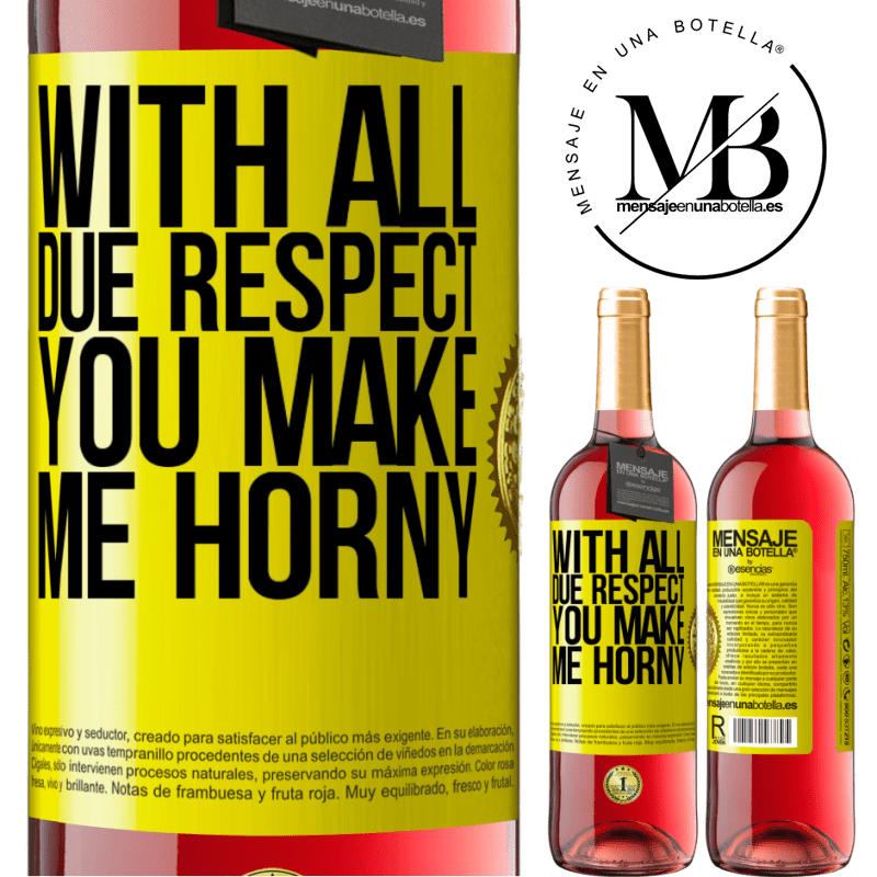 24,95 € Free Shipping | Rosé Wine ROSÉ Edition With all due respect, you make me horny Yellow Label. Customizable label Young wine Harvest 2020 Tempranillo