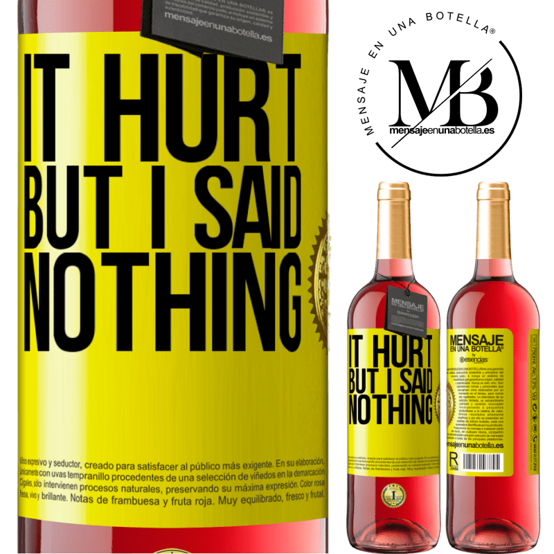 24,95 € Free Shipping | Rosé Wine ROSÉ Edition It hurt, but I said nothing Yellow Label. Customizable label Young wine Harvest 2020 Tempranillo