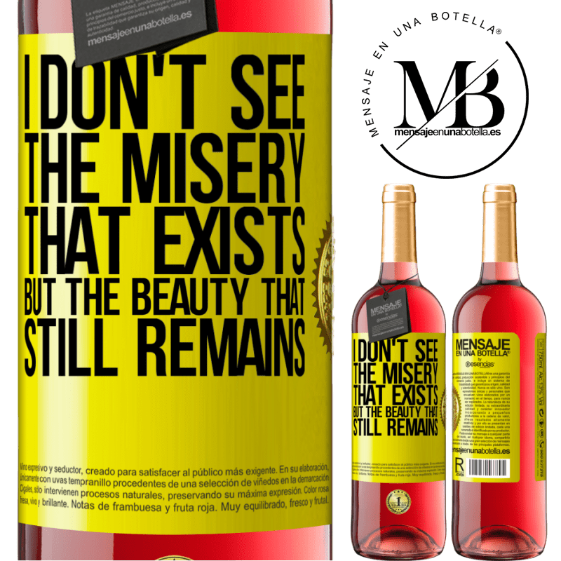 24,95 € Free Shipping   Rosé Wine ROSÉ Edition I don't see the misery that exists but the beauty that still remains Yellow Label. Customizable label Young wine Harvest 2020 Tempranillo